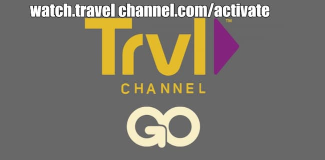 watch.travel channel.com/activate